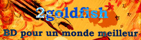 http://2goldfish.free.fr/liens/banni%e8re.jpg